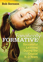 Fanatically Formative: Successful Learning During the Crucial K-3 Years