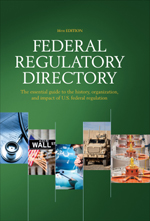 Federal Regulatory Directory: The Essential Guide to the History, Organization, and Impact of U.S. Federal Regulation