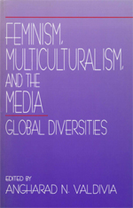 Feminism, Multiculturalism, and the Media: Global Diversities