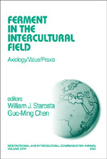Ferment in the Intercultural Field: Axiology/Value/Praxis