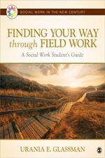 "Finding Your Way Through Field Work: <span class=""hi-italic"">A Social Work Student&#8217;s Guide</span>"