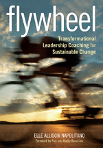 "Flywheel: <span class=""hi-italic"">Transformational Leadership Coaching for Sustainable Change</span>"