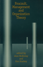 Foucault, Management and Organization Theory: From Panoptic on to Technologies of Self