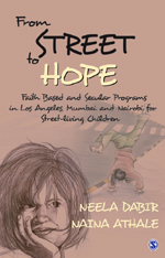 From Street to Hope: Faith Based and Secular Programs in Los Angeles, Mumbai and Nairobi for Street Living Children