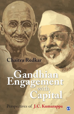 Gandhian Engagement with Capital: Perspectives of J C Kumarappa