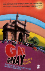 Gay Bombay: Globalization, Love and (Be)longing in Contemporary India