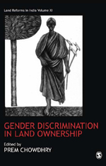 Gender Discrimination in Land Ownership: Land Reforms in India Volume 11