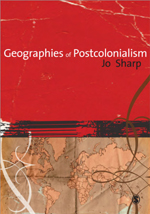 Geographies of Postcolonialism: Spaces of Power and Representation
