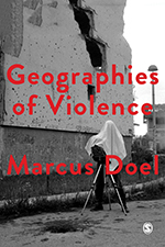 Geographies of Violence: Killing Space, Killing Time