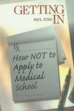 Getting In: How Not to Apply to Medical School