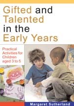 Gifted and Talented in the Early Years: Practical Activities for Children Aged 3 to 5
