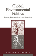 Global Environmental Politics: Power, Perspectives, and Practice