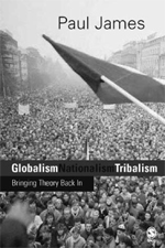 Globalism, Nationalism, Tribalism: Bringing Theory Back in