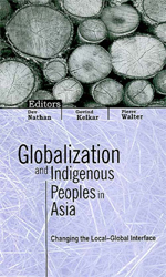 Globalization and Indigenous Peoples in Asia: Changing the Local–Global Interface