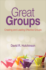Great Groups: Creating and Leading Effective Groups