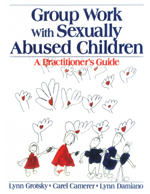 Group Work with Sexually Abused Children: A Practitioner's Guide