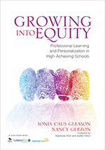 Growing into Equity: Professional Learning and Personalization in High-Achieving Schools