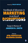 Handbook of Advances in Marketing in an Era of Disruptions: Essays in Honour of Jagdish N. Sheth