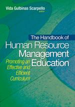 The Handbook of Human Resource Management Education: Promoting an Effective and Efficient Curriculum