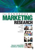 The Handbook of Marketing Research: Uses, Misuses, and Future Advances