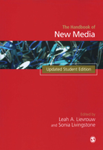 Handbook of New Media: Social Shaping and Social Consequences of ICTs, Updated Student Edition