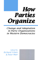 How Parties Organize: Change and Adaptation in Party Organizations in Western Democracies