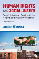 Human Rights and Social Justice: Social Action and Service for the Helping and Health Professions