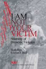 I Am Not Your Victim: Anatomy of Domestic Violence