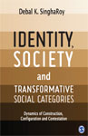 Identity, Society and Transformative Social Categories: Dynamics of Construction, Configuration and Contestation