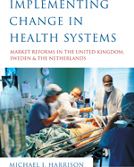 Implementing Change in Health Systems: Market Reforms in the United Kingdom, Sweden, and the Netherlands