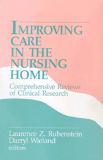 Improving Care in the Nursing Home: Comprehensive Reviews of Clinical Research