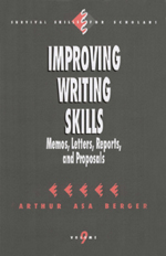 Improving Writing Skills: Memos, Letters, Reports, and Proposals