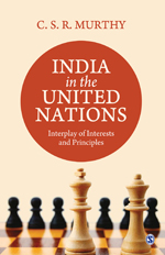 India in the United Nations: Interplay of Interests and Principles