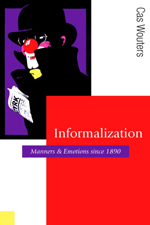 Informalization: Manners and Emotions since 1890