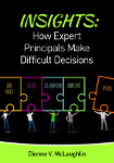 Insights: How Expert Principals Make Difficult Decisions