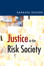 Justice in the Risk Society: Challenging and Re-affirming Justice in Late Modernity