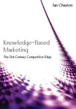Knowledge-Based Marketing: The Twenty-First Century Competitive Edge