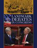 Landmark Debates in Congress: From the Declaration of Independence to the War in Iraq