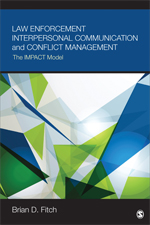 Law Enforcement Interpersonal Communication and Conflict Management: The IMPACT Model