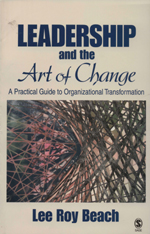 "Leadership and the <span class=""hi-italic"">Art of Change</span>: A Practical Guide to Organizational Transformation"