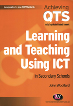 Learning and Teaching Using ICT in Secondary Schools