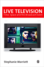 Live Television: Time, Space and the Broadcast Event