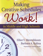 Making Creative Schedules Work! In Middle and High Schools