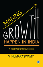 Making Growth Happen in India: A Road Map for Policy Success