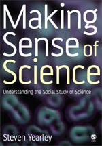 Making Sense of Science: Understanding the Social Study of Science