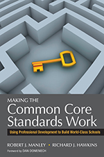 Making the Common Core Standards Work: Using Professional Development to Build World-Class Schools
