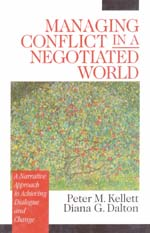 Managing Conflict in a Negotiated World: A Narrative Approach to Achieving Dialogue and Change