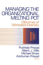 Managing the Organizational Melting Pot: Dilemmas of Workplace Diversity