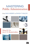 Mastering Public Administration: From Max Weber to Dwight Waldo