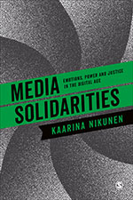 Media Solidarities: Emotions, Power and Justice in the Digital Age